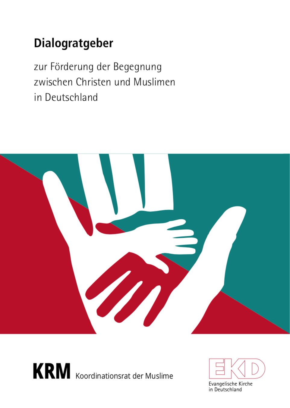 Dialogratgeber zur Förderung der Begegnung zwischen Christen und Muslimen in Deutschland